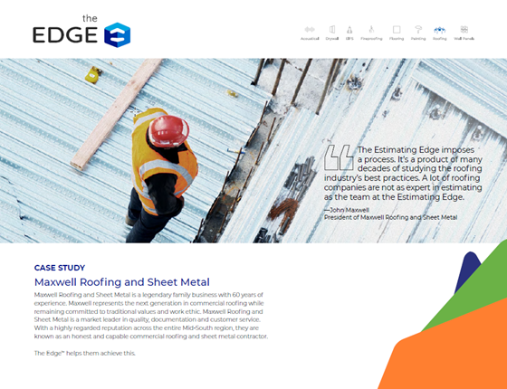 Maxwell Roofing and Sheet Metal a commercial roofing company uses The EDGE. Takeoff and Construction Estimating Software for subcontractors to prepare construction estimates.